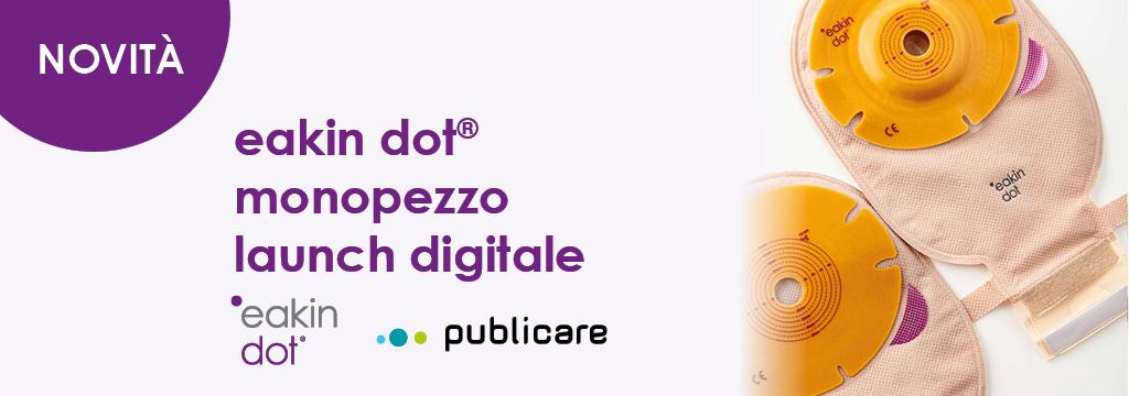 eakin dot® monopezzo – launch digitale